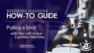 Pulling a Shot with the Lelit Grace Espresso Machine - Espressotec
