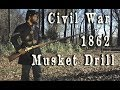 Civil War - 1862 U.S. Army Musket Drill HD