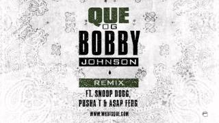 Repeat youtube video QUE. - OG Bobby Johnson ft. Snoop Dogg, Pusha T, & ASAP Ferg [Official Remix]