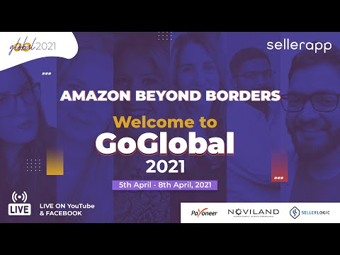 Welcome to GoGlobal 2021 - Learn Selling on Amazon Global Marketplaces With the Ultimate Event!