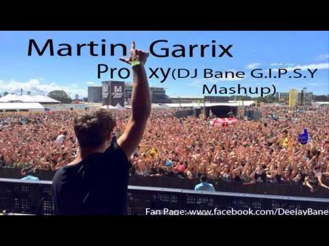 Martin Garrix - Proxy [DJ Bane G.I.P.S.Y. Mashup]