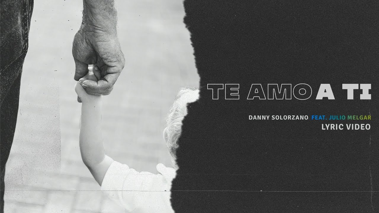 Danny Solorzano - Te Amo A Ti feat.  Julio Melgar (Lyric Video Oficial)