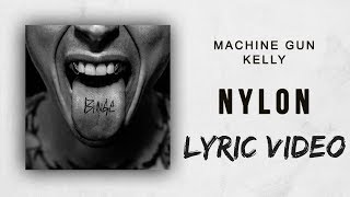 Machine Gun Kelly - Nylon (Lyric Video)