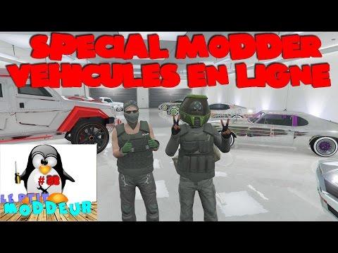 GTA 5 Online : - LE PTIT MODDEUR N°28 - SPECIAL MODDER VEHICULES EN LIGNE -