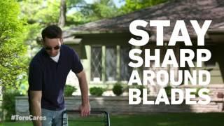 Stay Sharp around Blades - Homeowner