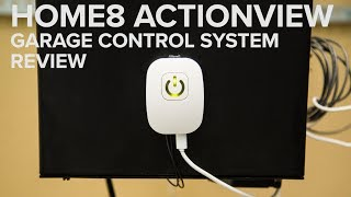 Home8 ActionView Garage Control System review: Simple garage smarts