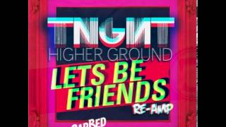 Tnght   Higher Ground (lets Be Friends Re Amp) [racecarbed Edit] Final Master