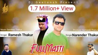 Full Masti  Dj Nonstop  By Narender Thakur & Ramesh Thakur Music By Sandeep Thakur Dj Geetansh