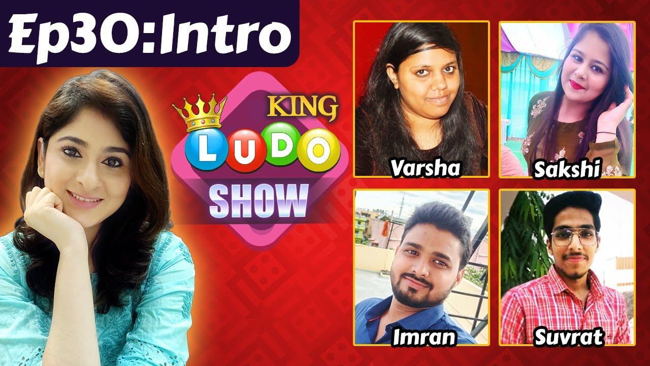 Ludo King Show (Ep 30) - Participants Introduction