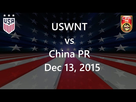 USWNT vs China Dec 13, 2015