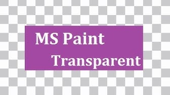 Make Background Transparent In Paint MS Or Remove Background Using MS Paint All You Need To Know