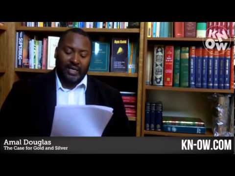 KN-OW.COM | ISEEK 2013 - Amal Douglas - The Case for Gold and Silver
