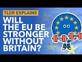 Will the EU Become Stronger WITHOUT Britain or will it Collapse? - TLDR News