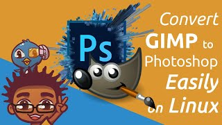 Convert GIMP to Photoshop on Linux