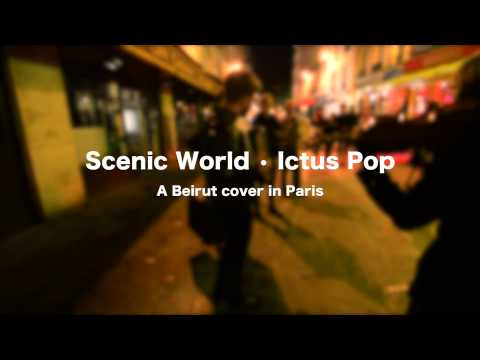 After the curtain and scenic world beirut cover ictus pop street music in paris