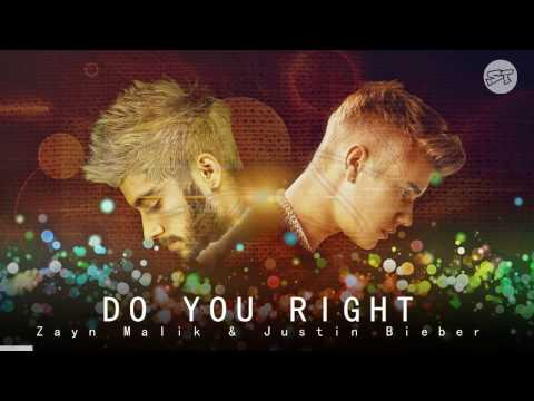 Justin Bieber  Zayn Malik Do You Right New Song