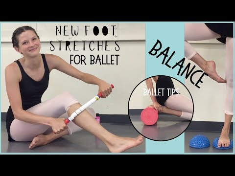 New Foot Stretches for Ballet Dancers and Balance Exercises! Get Beautiful and Strong Ballet Feet