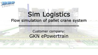 Sim Logistics reference video - GKN ePowertrain
