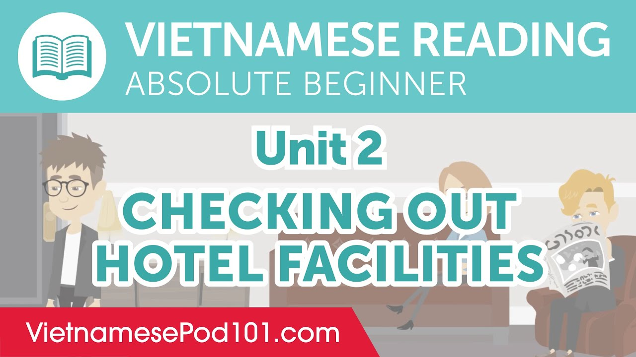 Checking Out Hotel Facilities - Vietnamese Reading Practice