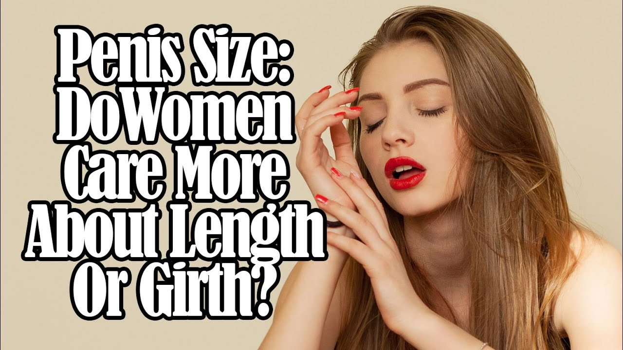 Care Size About Women Do Penis