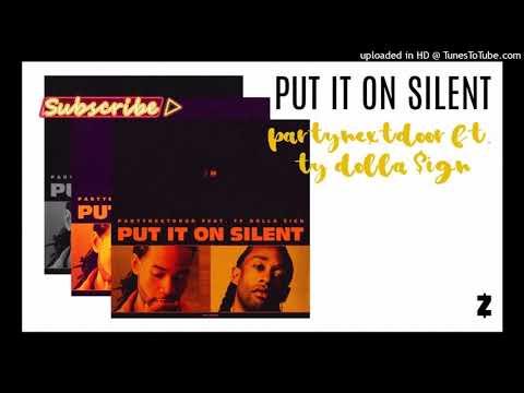 PUT IT ON SILENT - Partynextdoor ft. Ty Dolla $ign
