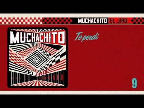 Muchachito - Te Perdí (Video Lyrics)