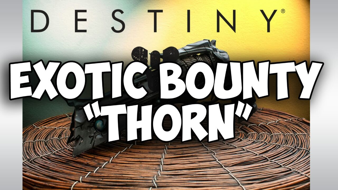 Destiny exotic weapon bounty thorn with jrhgaming and