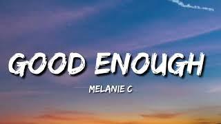 Melanie c - Good Enough (Lyrics)