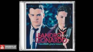 Leandro Campos e Leonardo - Escolhido Para Vencer - CD Completo