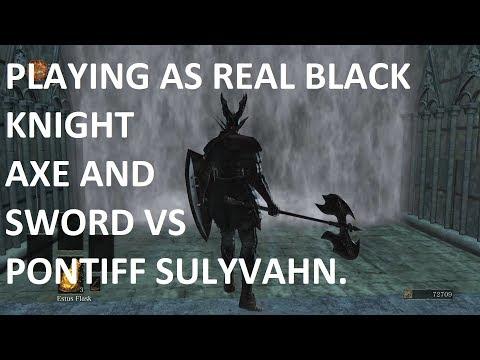 Dark Souls III Black Knight Vs Pontiff Sulyvahn Epic Play As Real Black Knight Gameplay