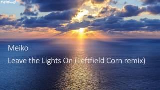 Скачать Meiko Leave The Lights On Leftfield Corn Remix