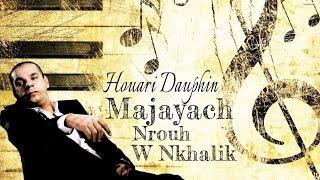 Houari Dauphin - Ma Jayach Nrouh W Nkhalik - Avm Edition