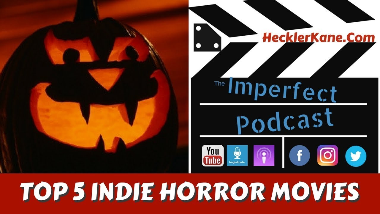 Top 5 Indie Horror Movies for Halloween - YouTube