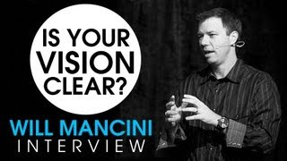 Is Your Vision Clear?  Will Mancini on how clarity changes everything! (Church Leadership)
