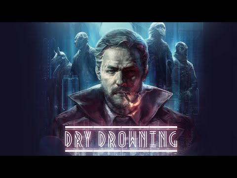 Dry Drowning - OUT NOW Trailer