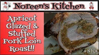 Apricot Glazed & Stuffed Pork Loin Roast Recipe ~ Noreen's Kitchen