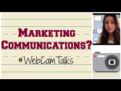 What Is Marketing Communications? | WebCamTalks | University Courses