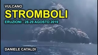 STROMBOLI - 28-29 AGOSTO 2019 - ERUZIONI