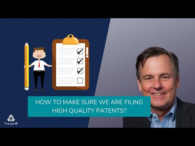 How to Make Sure You are Filing High Quality Patents