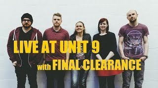 Live At Unit 9 with... Final Clearance