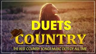 Best Duets Country Songs Collection - Greatest Classic Country Love Songs Of All Time