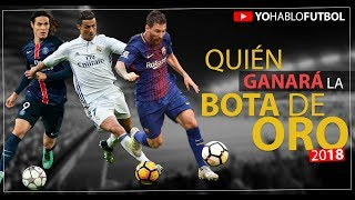 Edison Cavani, Mo Salah, Lionel Messi o Cristiano Ronaldo • Quien Ganara la Bota de Oro 2018