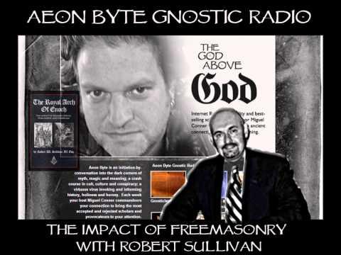 The Freemason Impact on Modern Society: Aeon Byte Gnostic Radio