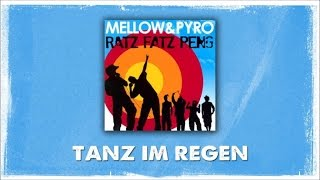 Mellow Mark & Pyro - Tanz Im Regen (Official Audio)