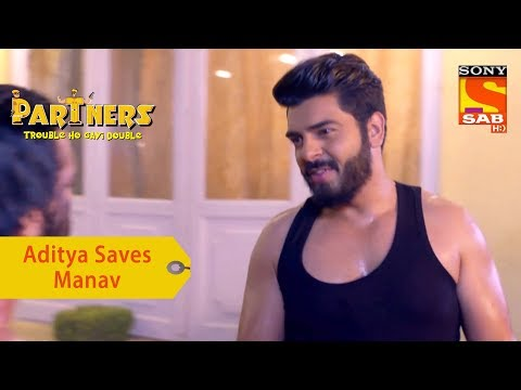 Your Favorite Character | Aditya Saves Manav From The Gang | Partners Trouble Ho Gayi Double