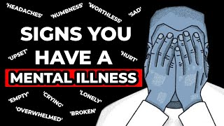 10 Signs You Have A Mental Illness