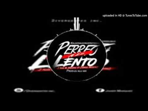 Perreo A Lo Lento-J King & Maximan Ft (Varios Artistas) Prod Dj AluMix 20K16