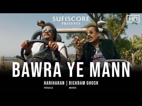 Bawra Ye Mann(Official Music Video)|Hariharan & Bickram Ghosh |Sufiscore |Latest Romantic Song 2021