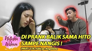 DIPRANK BALIK SAMA HITO SAMPE NANGISS!! Part 2 ft Felicya Angelista