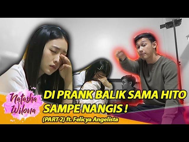DIPRANK BALIK SAMA HITO SAMPE NANGISS!! Part 2 ft Felicya Angelista